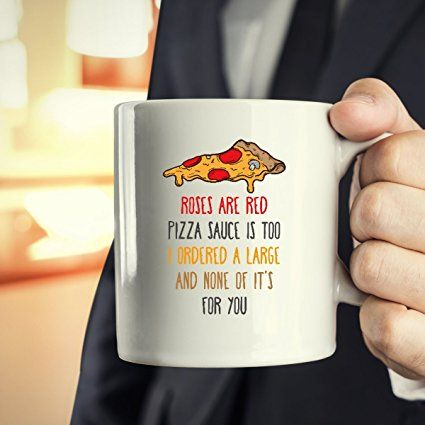 Amazon.com | Mug Funny Gifts Funny Mugs - Roses are red Pizza sauce is too mug - Mug Funny Funny Coffee Mugs (15oz): Coffee Cups & Mugs