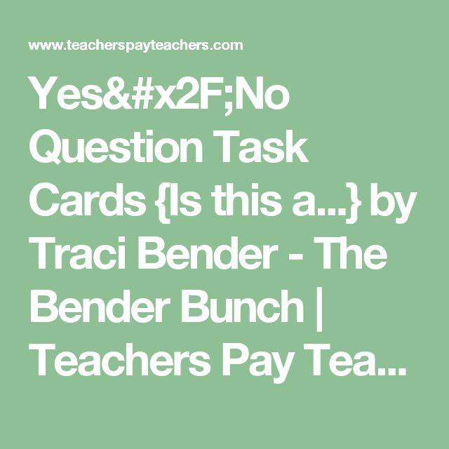 Yes/No Question Task Cards {Is this a...} by Traci Bender - The Bender Bunch | Teachers Pay Teachers