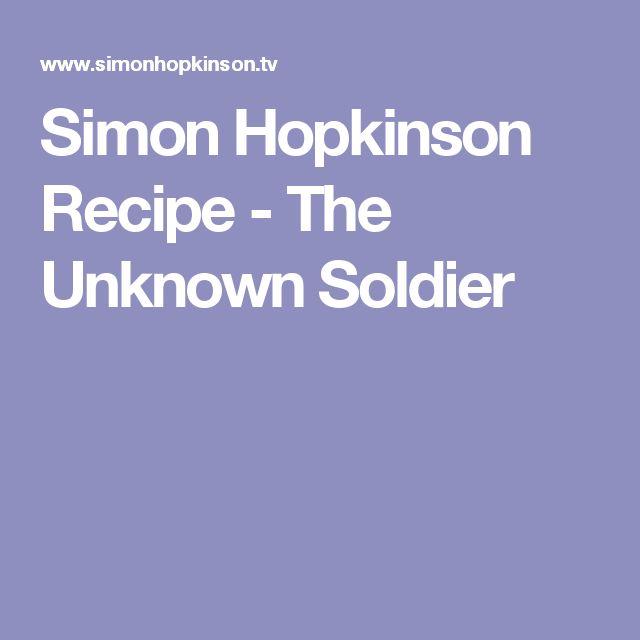 Simon Hopkinson Recipe - The Unknown Soldier