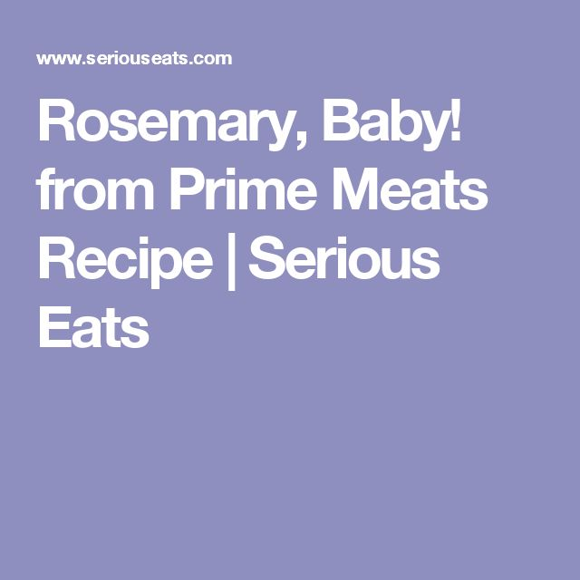 Rosemary, Baby! from Prime Meats Recipe | Serious Eats