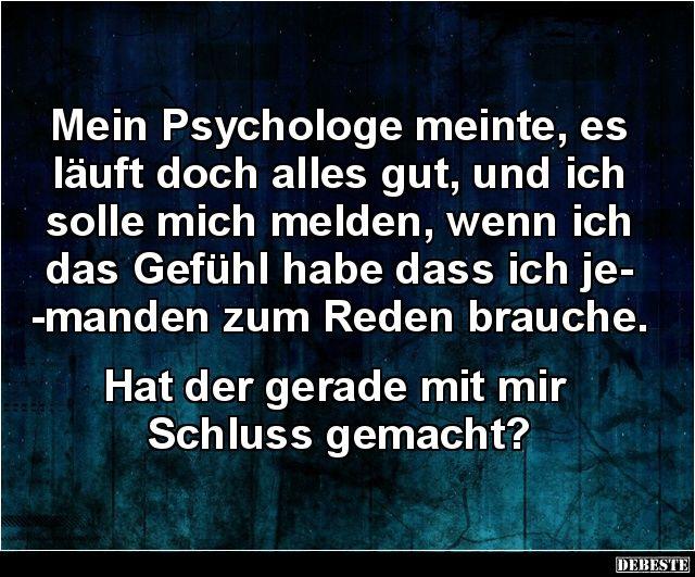 Mein Psychologe Meinte Es Lauft Doch Alles Gut Lustige Spruche