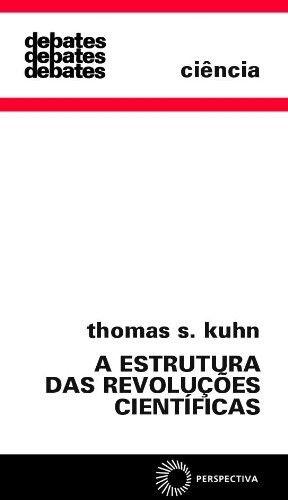 KUHN, Thomas S. A ESTRUTURA DAS REVOLUÇÕES CIENTÍFICAS - Este livro procura contribuir para o estudo da história das ciências e das ideias, reintegrando as revoluções sócio-tecnológicas e políticas do mundo contemporâneo, não só no seu processo estrutural específico como no contextual.