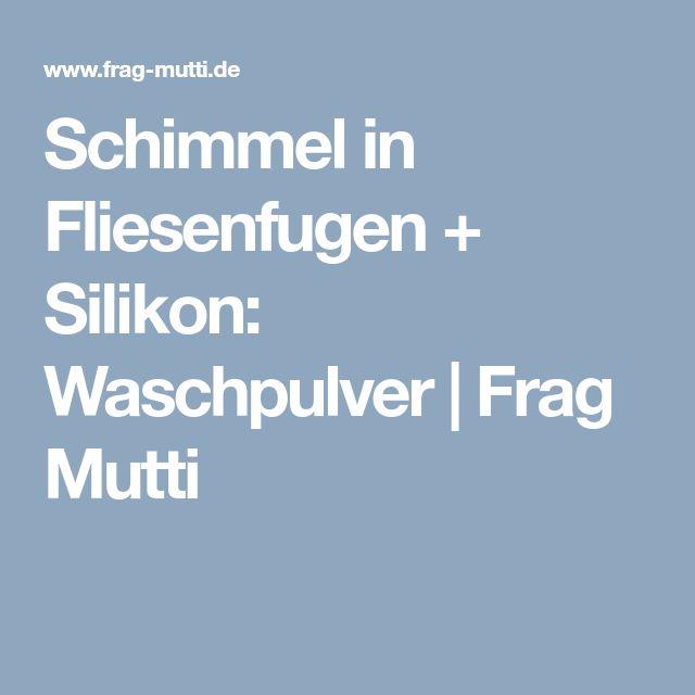 Schimmel in Fliesenfugen + Silikon: Waschpulver | Frag Mutti
