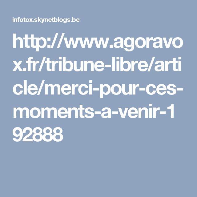 http://www.agoravox.fr/tribune-libre/article/merci-pour-ces-moments-a-venir-192888