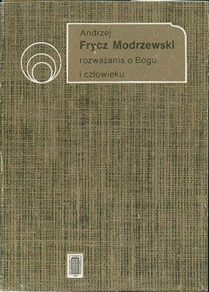 Rozważania o Bogu i człowieku, Andrzej Frycz Modrzewski, PAX, 1990, http://www.antykwariat.nepo.pl/rozwazania-o-bogu-i-czlowieku-andrzej-frycz-modrzewski-p-14421.html