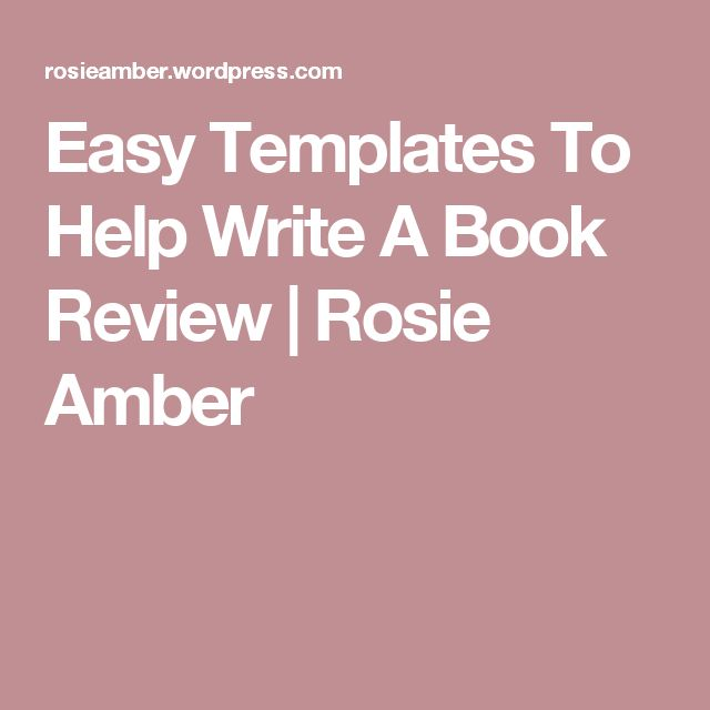 Easy Templates To Help Write A Book Review | Rosie Amber