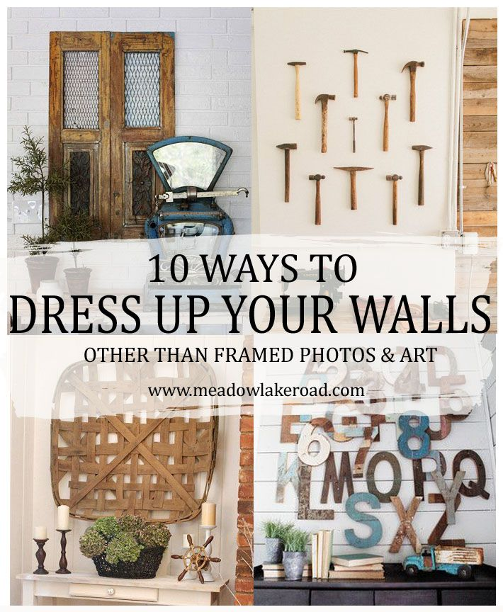 10 WAYS TO DRESS UP YOUR WALLS other than hanging framed photos and art   Meadow Lake Road blog