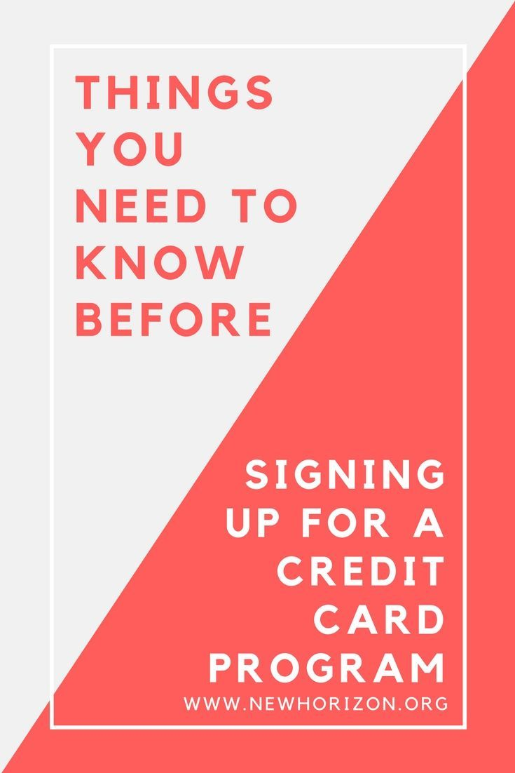 Things You Need To Know Before Signing Up For A Credit Card Program Small Business Credit Cards Credit Card Design Business Credit Cards