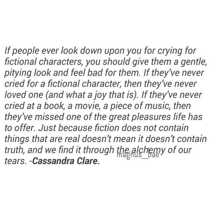 Fiction books still contain truth, and they are worth feeling emotion over!