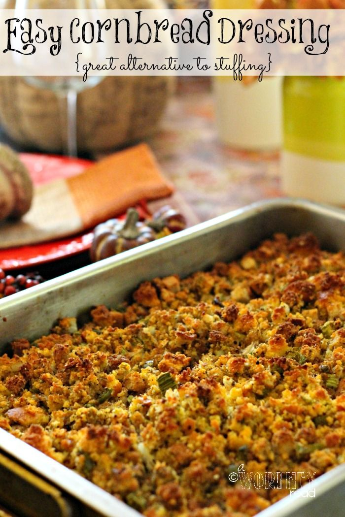 Easy Cornbread Dressing Recipe A great alternative to stuffing! If you're looking for the perfect easy cornbread stuffing for Thanksgiving Dinner with the family, this is it!! Click through for the recipe.  A Worthey Read