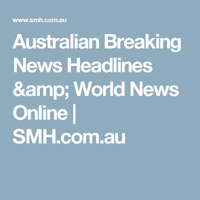 Australian Breaking News Headlines & World News Online | SMH.com.au