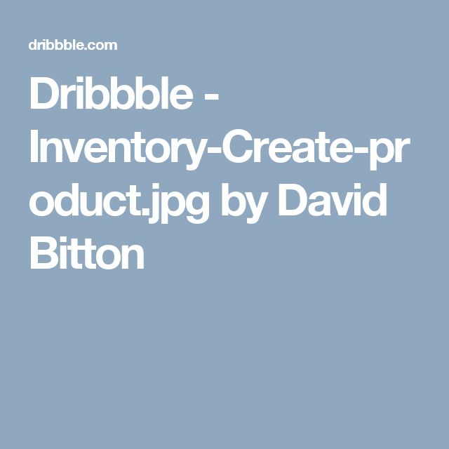 Dribbble - Inventory-Create-product.jpg by David Bitton