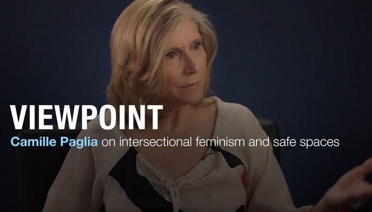 Christina Hoff Sommers and Camille Paglia on intersectional feminism and safe spaces.