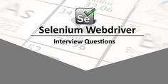 Are you planning to make career in software testing? Be prepared with most asked Selenium Webdriver Interview Questions and Grab the hottest Job of 2017.