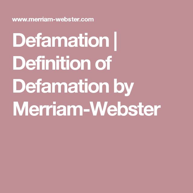 Defamation | Definition of Defamation by Merriam-Webster