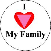 I Love My Family - Heart with Pink Triangle--Gay Pride Rainbow Store BUTTON