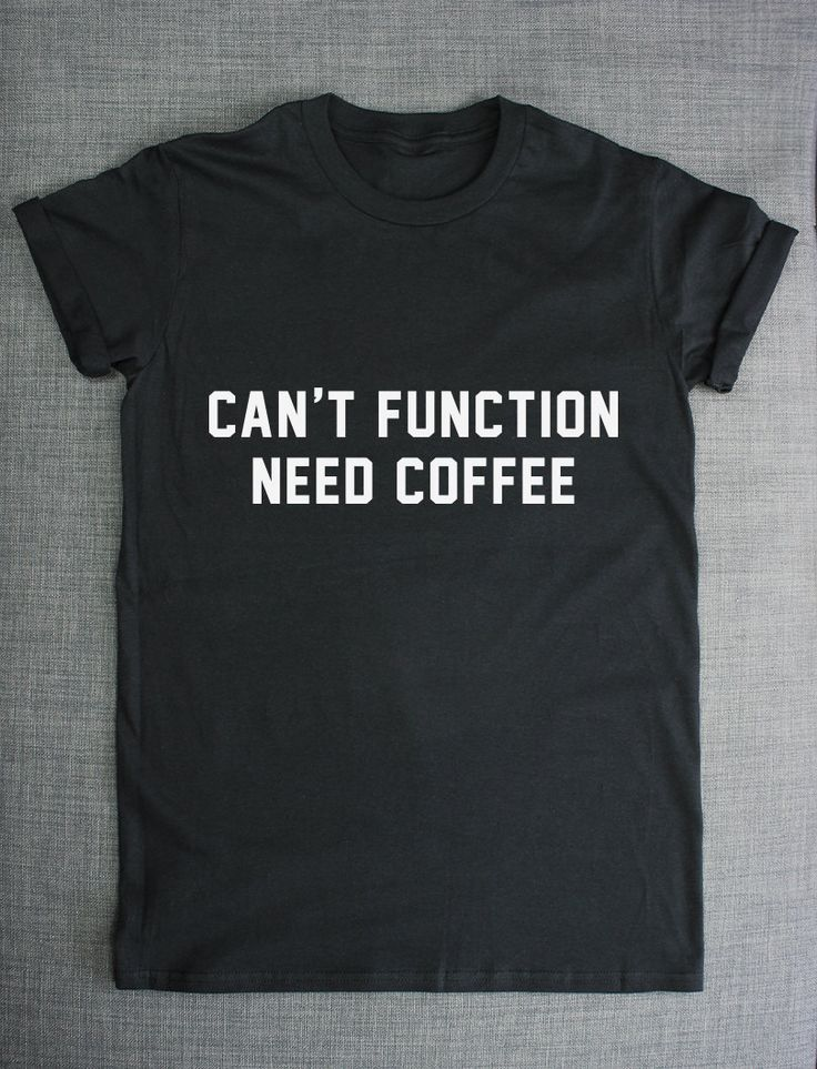 Coffee T-Shirt - Can't Function Need Coffee Caffeine Addict Hipster Shirt by ResilienceStreetwear on Etsy https://www.etsy.com/listing/200108383/coffee-t-shirt-cant-function-need-coffee