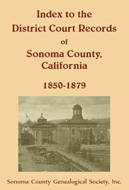 Index to the District Court Records of Sonoma County, California: 1850-1879 - Sonoma County Genealogical Society, Inc. In 2014, the Friends of Santa Rosa Libraries funded a project to convert the microfilm images of the existing Sonoma County District Court record indices to digital images. Volunteers from the Sonoma County Genealogical Society then abstracted these records from the digital images. The original indices were far from complete; entries from approximately 1865 to 1878 were…