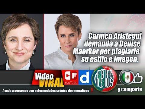 Carmen Aristegui demanda a Denise Maerker por plagiarle su estilo e imagen.