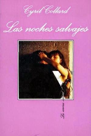 Las noches salvajes / Cyril Collard Tusquets, Barcelona : 1993 Colección: La sonrisa vertical ; 87 ISBN 9788472237353 [1993-12] 260 p. Bisexualidad Literatura Sexualidad SIDA (Enfermedad)
