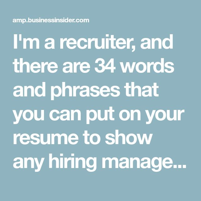 Iu0027m A Recruiter, And There Are 34 Words And Phrases That You Can
