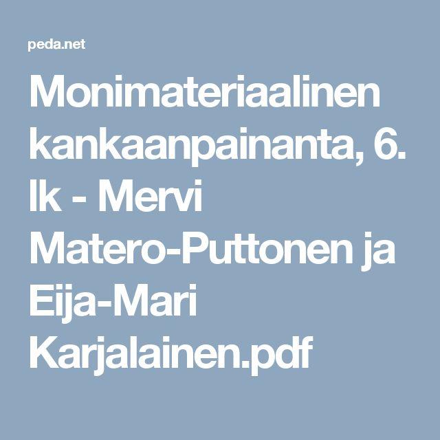 Monimateriaalinen kankaanpainanta, 6. lk - Mervi Matero-Puttonen ja Eija-Mari Karjalainen.pdf