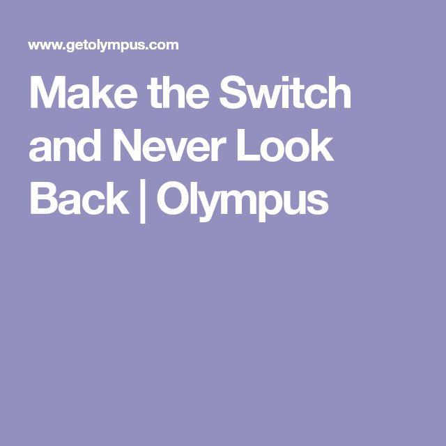 Make the Switch and Never Look Back | Olympus