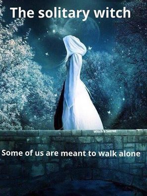 The solitary witch. Some of us are meant to walk alone.