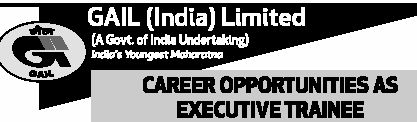 Important Dates for GAIL India Executive Trainee Vacancies  Online Application Date : 27 Dec 2013 Last date for Online Application: 28 January 2014 GATE 2014 Online Examination: 01 Feb 2014 to 02 March 2014