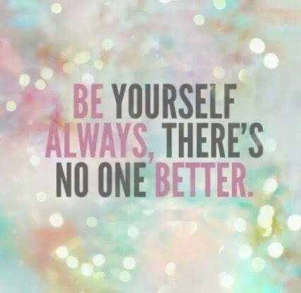 Be yourself always