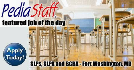 One District, Four Openings! SLPs, BCBA and SLPA – Fort Washington, MD