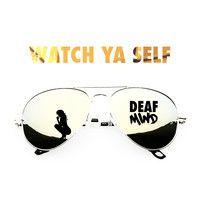Watch Ya Self - DeafMind |Free Download| by DEAFMIND on SoundCloud