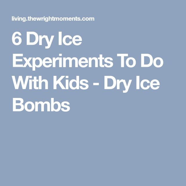 6 Dry Ice Experiments To Do With Kids - Dry Ice Bombs