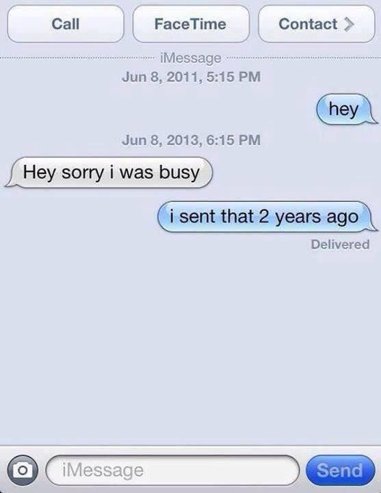 """No ur supposed to say """" it took u to years to reply """""""