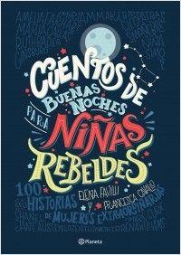 Cuentos de buenas noches para niñas rebeldes | Planeta de Libros