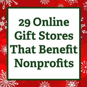 29 Online Gift Stores That Benefit Nonprofits // Shop for your holidays gifts AND support a cause that means something to you. Use your dollars to do good. #Nonprofits #Gifts #Charity