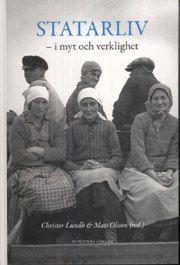 Statarliv : i myt och verklighet av Christer Lundh(inbunden, 2008)
