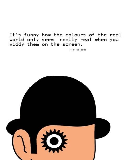 Vingle - 6 Clockwork Orange Quotes That Will Make You Examine Morality - Life Changing Quotes