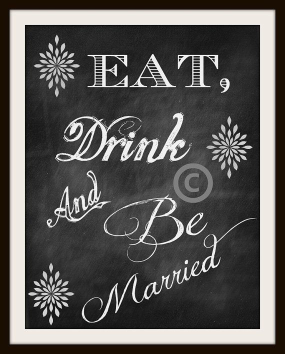 Wedding Sign / Reception Sign / Chalkboard Wedding Sign / Instant Download / Eat, Drink and Be Merry (& Married) Printable via Etsy