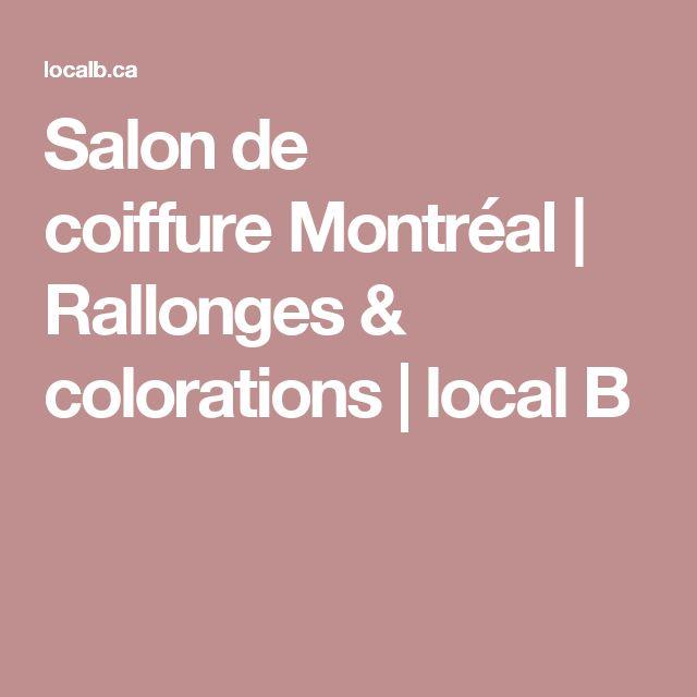 Salon de coiffureMontréal  Rallonges & colorations   local B