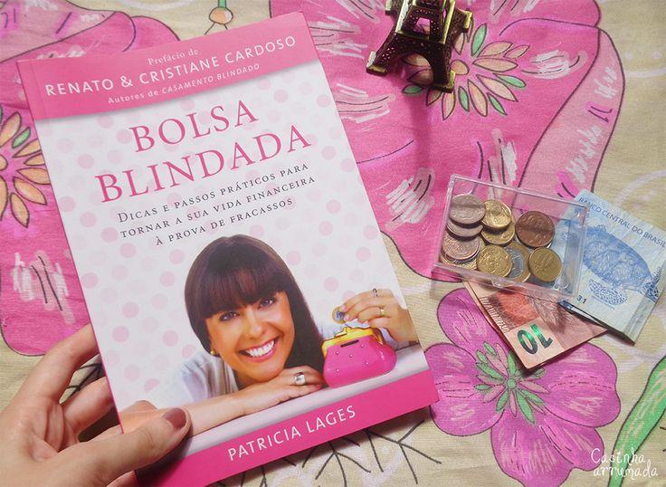 Bolsa Blindada: sua vida financeira à prova de fracassos - Patricia Lages