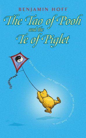 Tao of Pooh & the Te of Piglet (Wisdom of Pooh) by Benjamin Hoff #Books #Pooh