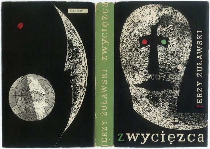 Book cover by Daniel Mróz. TRYLOGIA KSIĘŻYCOWA. ZWYCIĘZCA. Kraków 1959, Wydawnictwo Literackie.