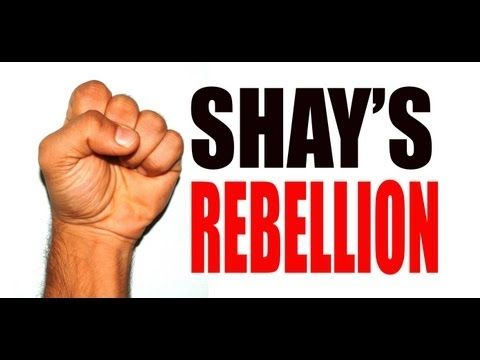Shays's Rebellion Explained        Repinned by Chesapeake College Adult Ed. We offer free classes on the Eastern Shore of MD to help you earn your GED - H.S. Diploma or Learn English (ESL).  www.Chesapeake.edu