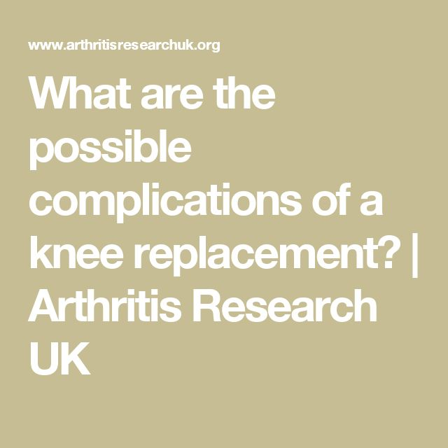 What are the possible complications of a knee replacement? | Arthritis Research UK