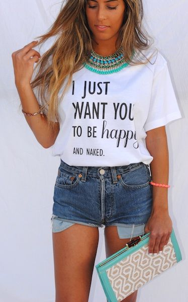 I just want you to be happy. And naked.