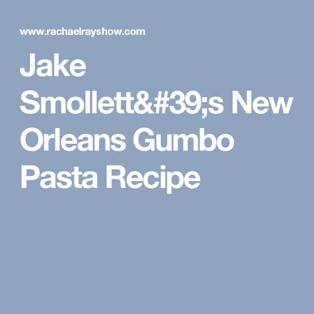 Jake Smollett's New Orleans Gumbo Pasta Recipe