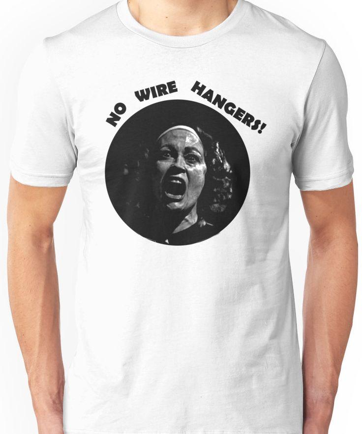 NO WIRE HANGERS! MOMMIE DEAREST Unisex T-Shirt
