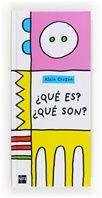 ¿Qué es? ¿qué son? / Alain Crozon: Una imagen te da una pista. ¿Qué es? Con este divertido libro con solapas, el niño descubrirá muchas sorpresas y aprenderá que muchas cosas no son lo que parecen. Contiene cuarenta y ocho imágenes con las que el niño desarrollará su imaginación y la visión espacial.