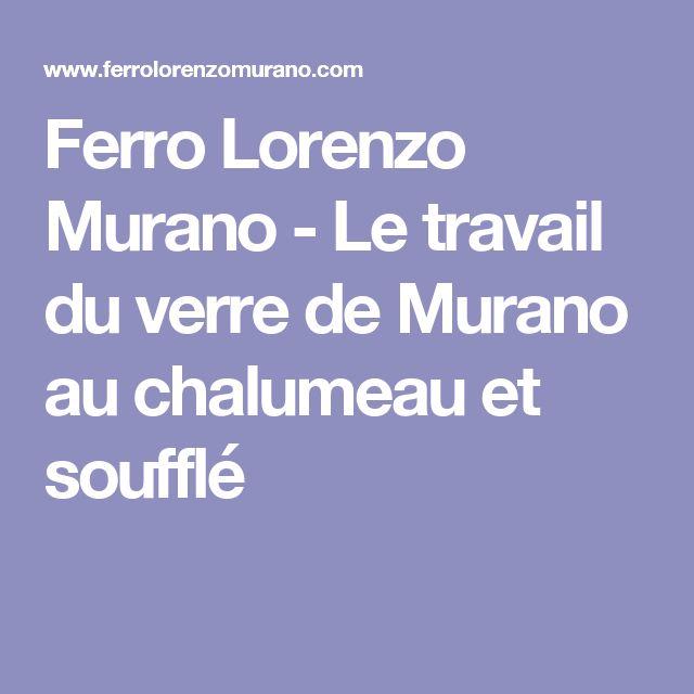 Ferro Lorenzo Murano - Le travail du verre de Murano au chalumeau et soufflé